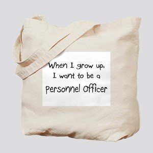When I grow up I want to be a Personnel Officer To