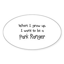 When I grow up I want to be a Park Ranger Sticker