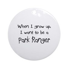 When I grow up I want to be a Park Ranger Ornament