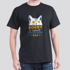 Sorry I Can't I Have Plans With My Cat T S T-Shirt