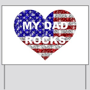 MY DAD ROCKS Yard Sign