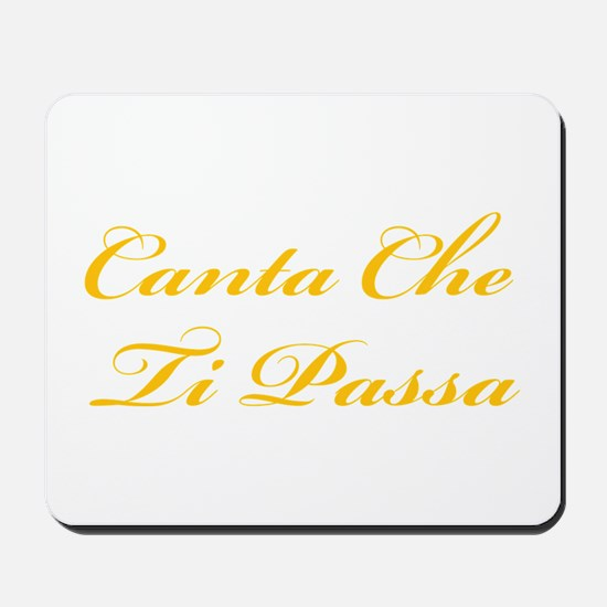 Canta Che Ti Passa Mousepad