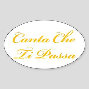 Canta Che Ti Passa Oval Sticker