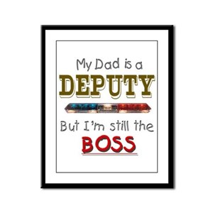 Dad is Deputy Framed Panel Print