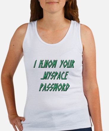 I Know Your MySpace Password Women's Tank Top