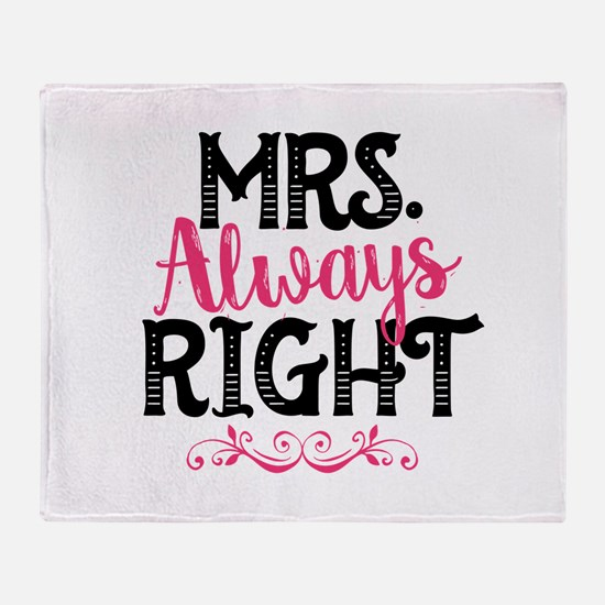 Mrs. Always Right Throw Blanket