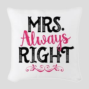 Mrs. Always Right Woven Throw Pillow