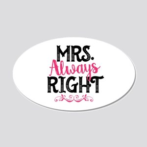 Mrs. Always Right 20x12 Oval Wall Decal
