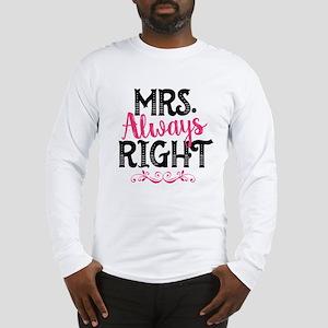 Mrs. Always Right Long Sleeve T-Shirt