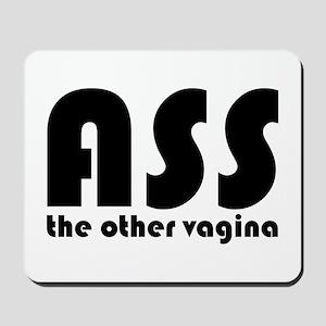 Ass the Other Vagina Mousepad