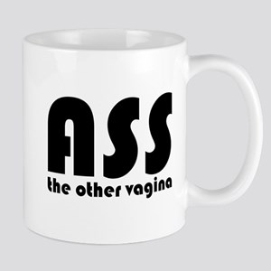Ass the Other Vagina Mug