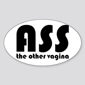 Ass the Other Vagina Oval Sticker