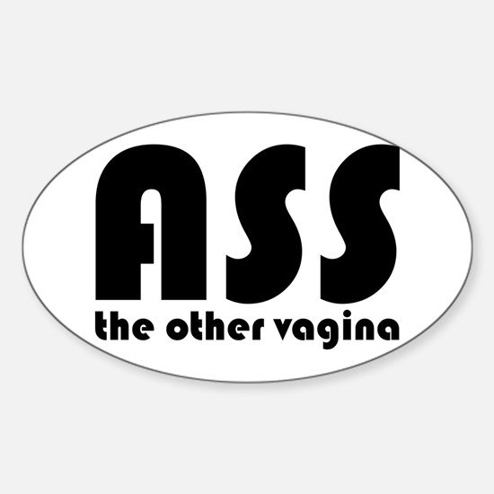 Ass the Other Vagina Oval Decal