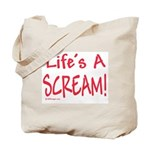 Life's A Scream! Tote Bag