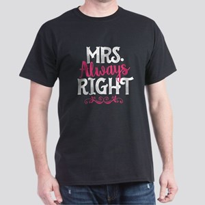 Mrs. Always Right Dark T-Shirt