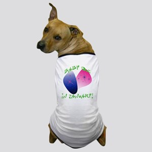 Due in January Dog T-Shirt