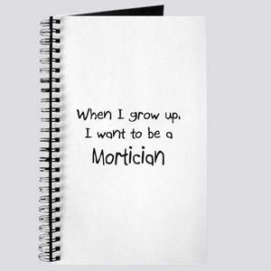 When I grow up I want to be a Mortician Journal