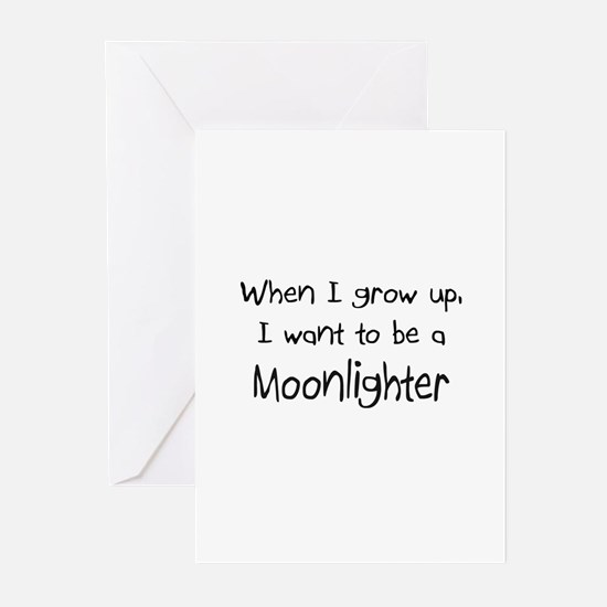 When I grow up I want to be a Moonlighter Greeting