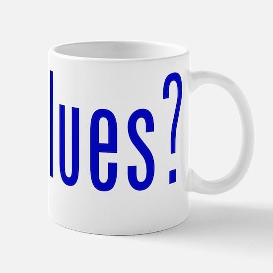 got blues? Mug