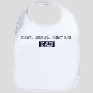 Eeny, Meeny, Miny Moe dad Bib