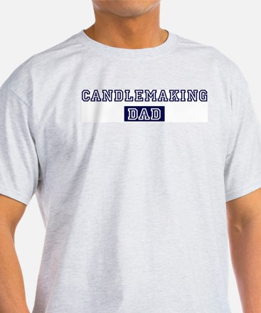 Candlemaking dad T-Shirt