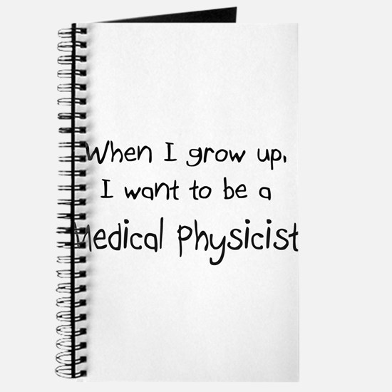 When I grow up I want to be a Medical Physicist Jo
