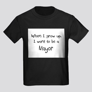 When I grow up I want to be a Mayor Kids Dark T-Sh