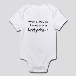 When I grow up I want to be a Martyrologist Infant