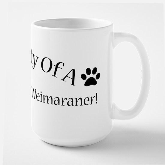 Spoiled Rotten Weimaraner Large Mug