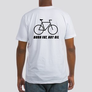 BURN FAT, NOT OIL Fitted T-Shirt