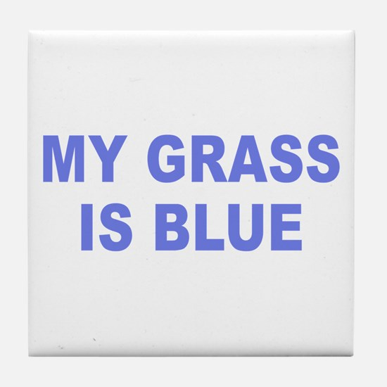 Simple My Grass is Blue Tile Coaster