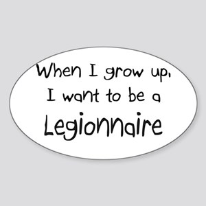When I grow up I want to be a Legionnaire Sticker