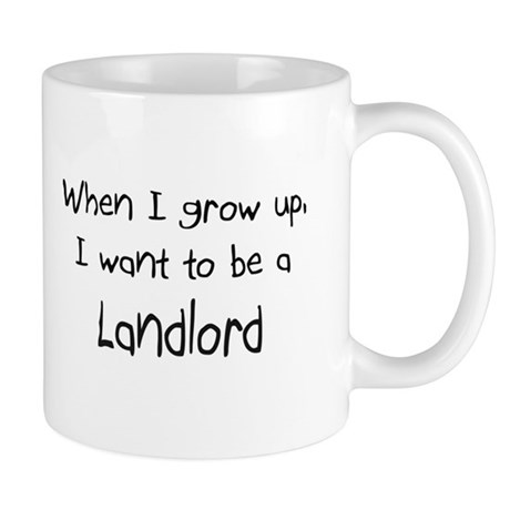 When I grow up I want to be a Landlord Mug