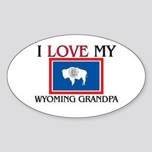 I Love My Wyoming Grandpa Oval Sticker