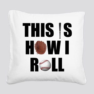 Baseball How I Roll Square Canvas Pillow