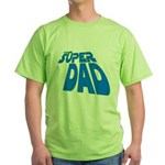 The Super Dad Green T-Shirt
