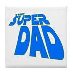 The Super Dad Tile Coaster