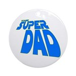 The Super Dad Ornament (Round)