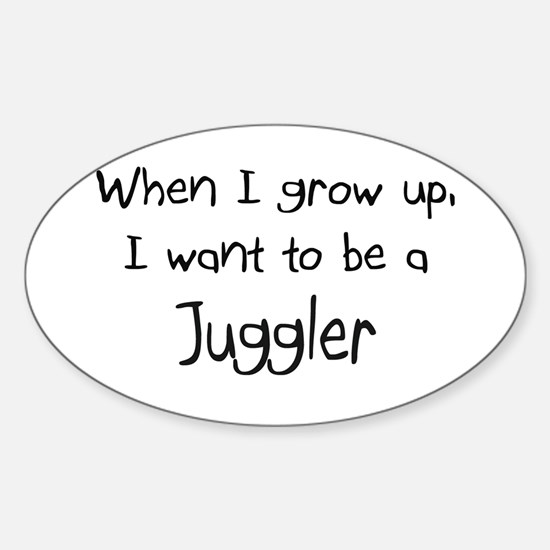 When I grow up I want to be a Juggler Decal