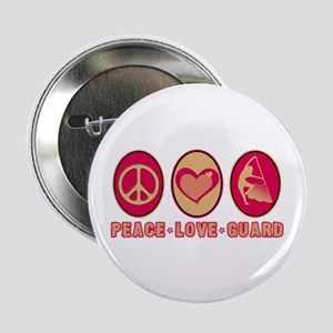 "PEACE - LOVE - GUARD 2.25"" Button"