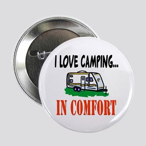 "I Love Camping In Comfort 2.25"" Button"