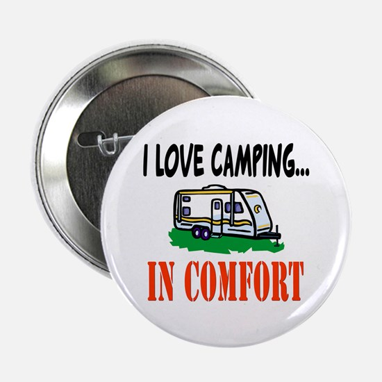"""I Love Camping In Comfort 2.25"""" Button"""