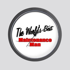 """""""The World's Best Maintenance Man"""" Wall Clock"""