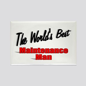 """The World's Best Maintenance Man"" Rectangle Magne"