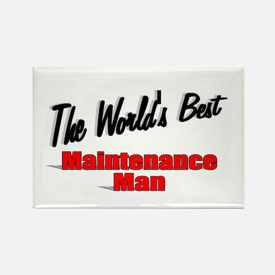 """The World's Best Maintenance Man"" Rectangle Magne"