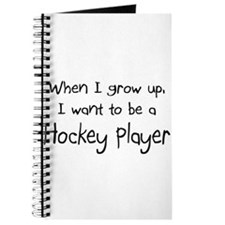 When I grow up I want to be a Hockey Player Journa