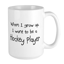 When I grow up I want to be a Hockey Player Large