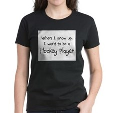 When I grow up I want to be a Hockey Player Women'