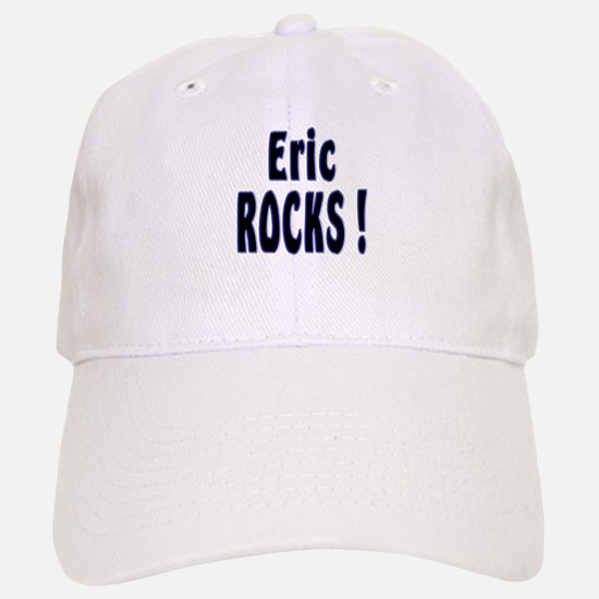 Eric Rocks ! Baseball Baseball Cap