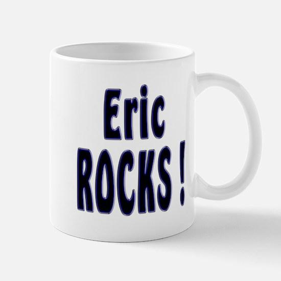 Eric Rocks ! Mug